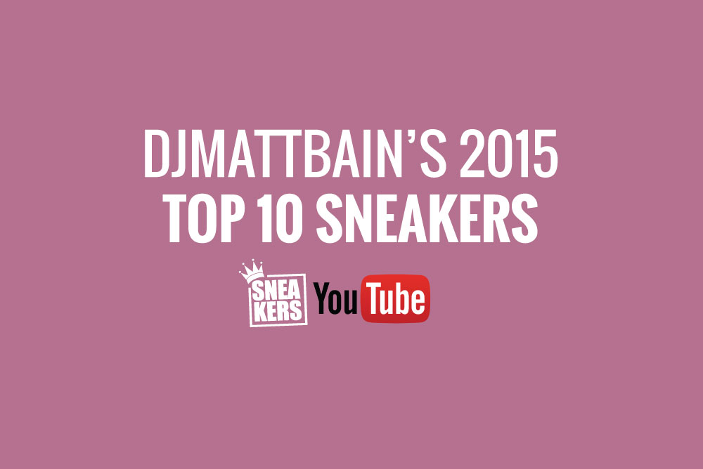 top 10 sneakers DjMattBain 2015